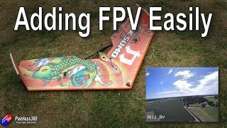 Adding FPV to a Wing Simply/Easily