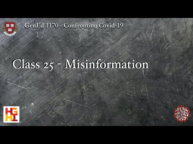 HarvardX: Confronting COVID-19 - Class 25: Misinformation