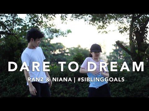 Dare to Dream | Ranz & Niana