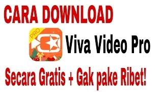 Cara download Viva Video Pro secara gratis Gak pake Ribet !!!