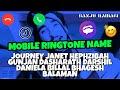 MOBILE RINGTONE NAME JOURNEY JANET HEPHZIBAH GUNJAN DASHARATH DARSHIL DANIELA BILLAL BHAGESH BALAMAN