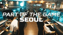 The Capital City of esports.   Part of the Game S1E3: Seoul