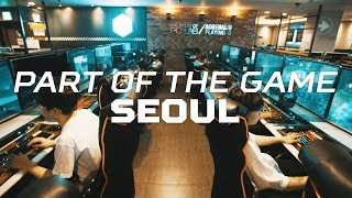 The Capital City of esports. | Part of the Game S1E3: Seoul