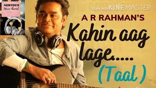 Kahin aag lage Taal  movie song HD quality