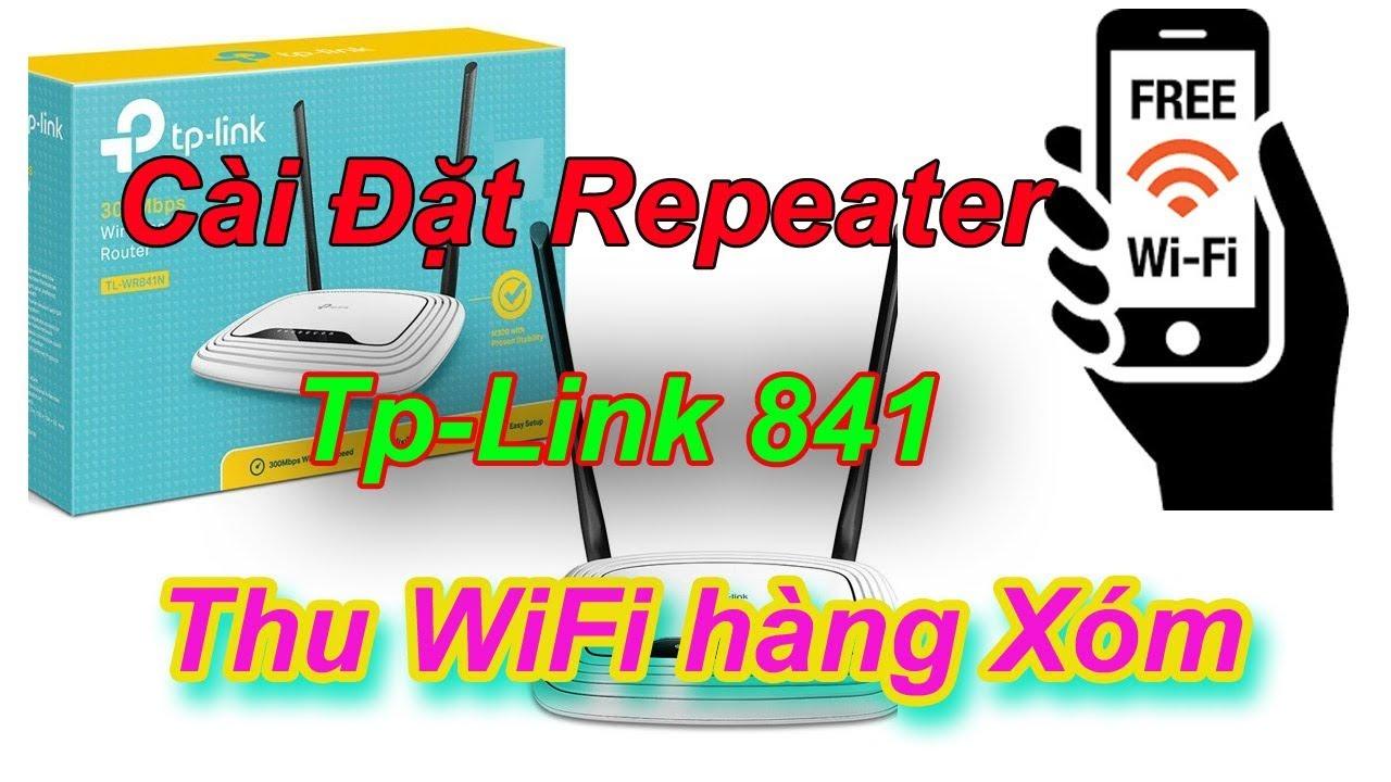 Cài Đặt Repeater Thu WiFi hàng Xóm Router Tp-Link 841