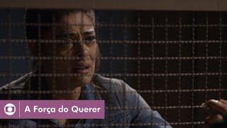 A Força do Querer: capítulo 67 da novela, segunda, 19 de junho, na Globo