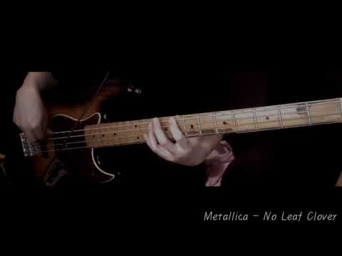 Metallica - 08 No Leaf Clover 베이스 커버 [BASS COVER]