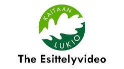 Kaitaan lukio - The Esittelyvideo