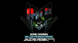 Deadmau5 X Dillon Francis - Some Chords (Jauz ReRemix)