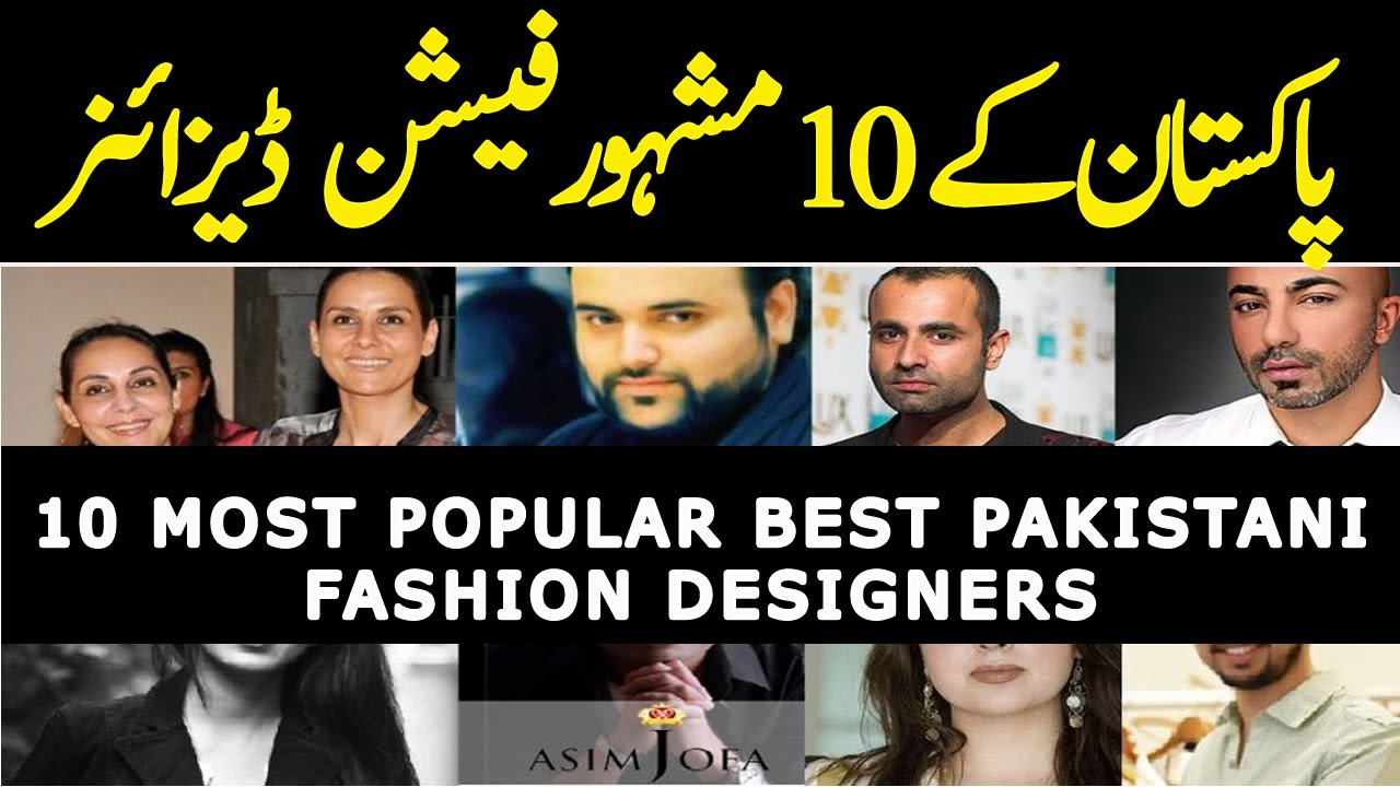 Top 10 Most Popular Best Pakistani Fashion Designers Of All Time 2020 Youtube