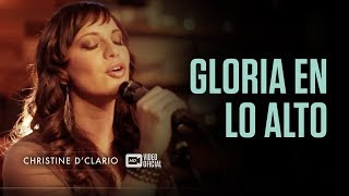 Christine D'Clario | Gloria en lo Alto | Video Oficial HD