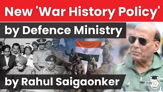 Defence Ministry approves New Policy for Declassification of War History - Defence Current Affairs