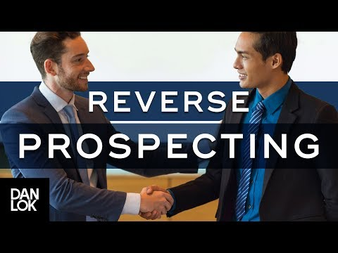 Reverse Prospecting - The Simple Secret to Getting More Referrals