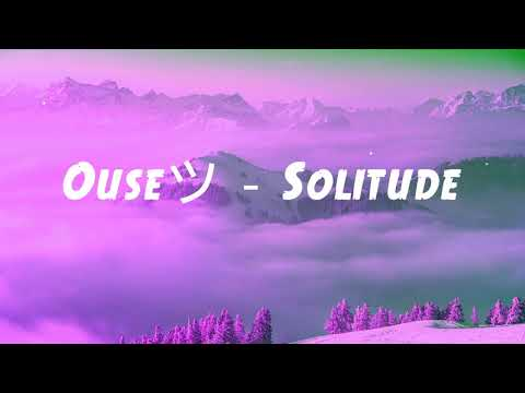 Ouseツ - Solitude (Dakotaz intro + outro)