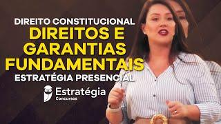 Direito Constitucional: Direitos e Garantias Fundamentais - Estratégia Presencial
