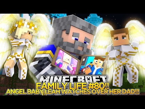 FAMILY LIFE (80)   ANGEL BABY LEAH SAVES HER DAD!!!- Baby Leah Minecraft Roleplay!