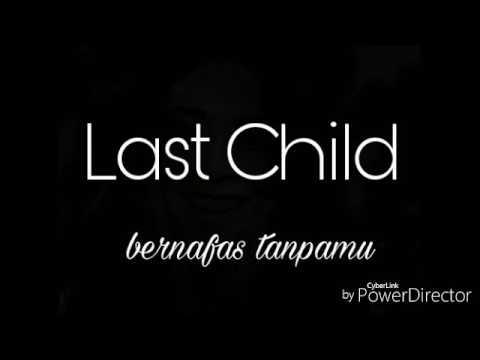 Lirik Last Child - bernafas tanpamu