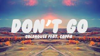 [Vietsub] Don't Go - GOLDHOUSE ft. Cappa