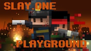 Slay.One Playground Episode 1
