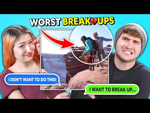 Couples React To Worst Break-Ups Ever