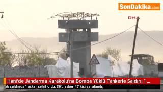 Hani'de Jandarma Karakolu'na Bomba Yüklü Tankerle Saldırı  1 Şehit, 47 Yaralı 12 04 2016