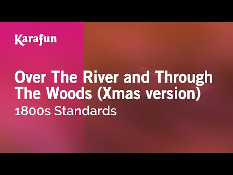 Karaoke Over The River and Through The Woods (Xmas version) - 1800s Standards *