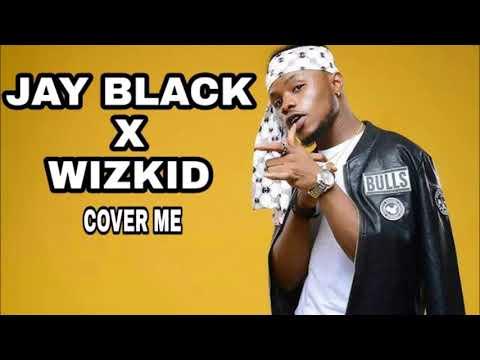 WizKid (Cover me  Brand New 2018)