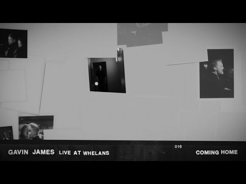 Gavin James - Coming Home (Live At Whelans)