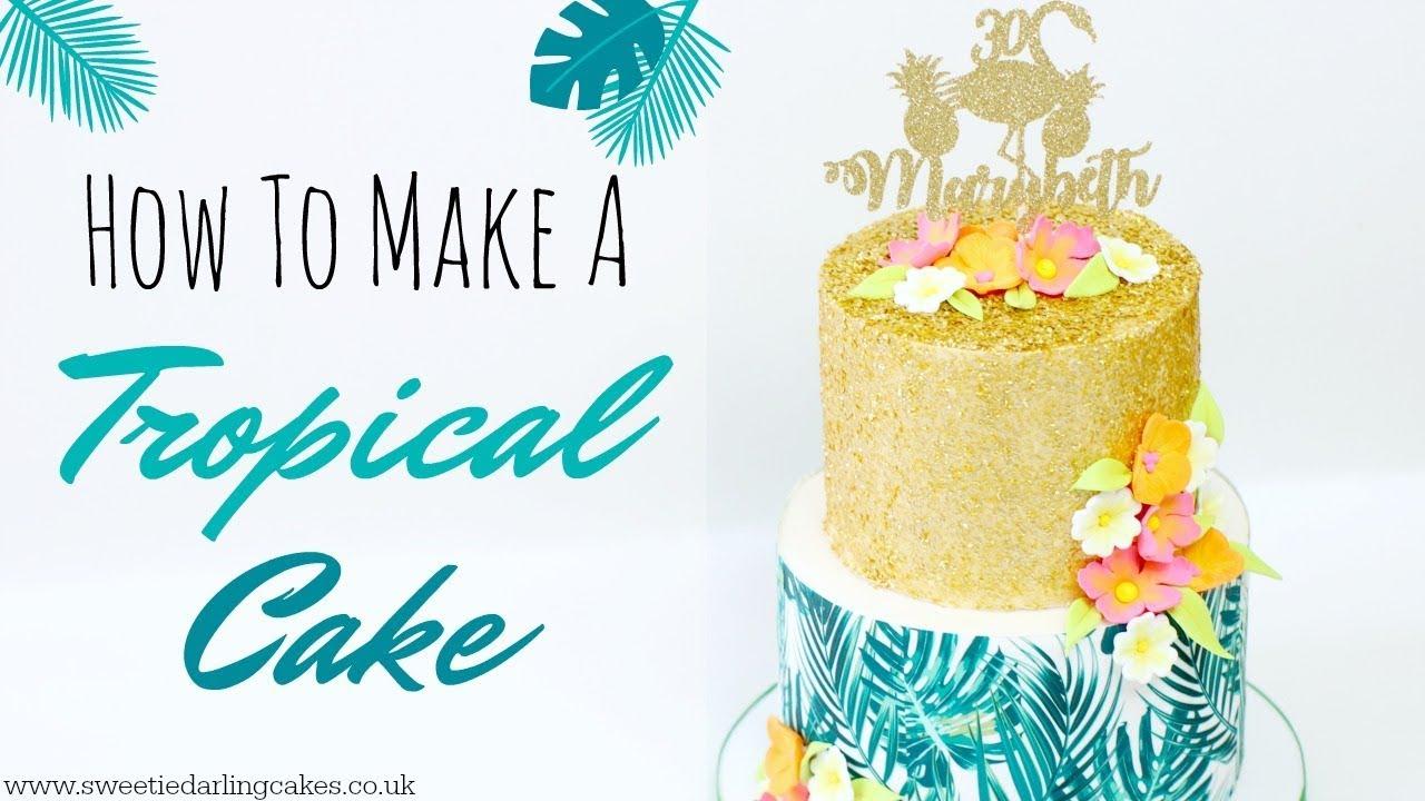 How To Make A Tropical Cake - YouTube