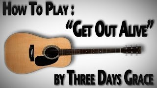"""How To Play """"Get Out Alive"""" by Three Days Grace"""