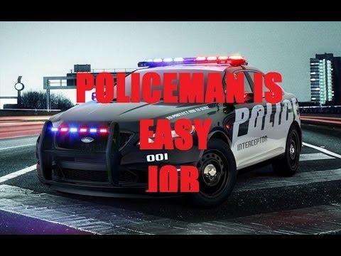 POLICEMAN IS EASY JOB