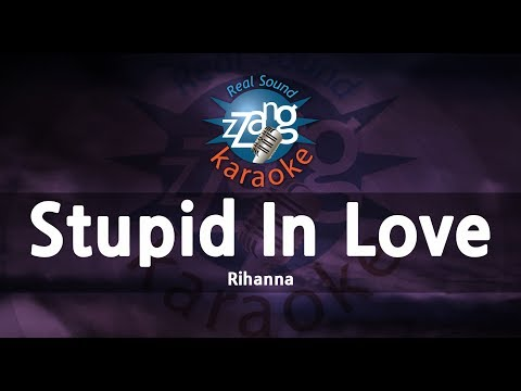 Rihanna-Stupid In Love (-1key) (Karaoke Version) [ZZang KARAOKE]