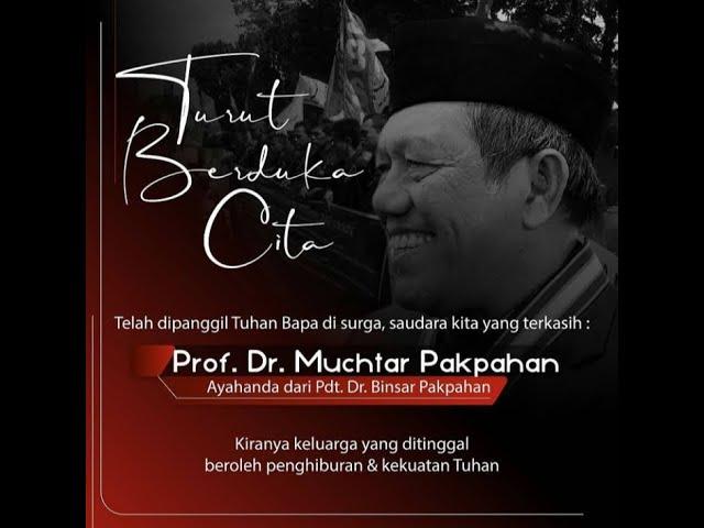 Selamat jalan Prof. DR. Muchtar Pakpahan SH. MA