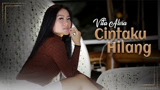 Gambar cover Vita Alvia - Cintaku Hilang (Official Music Video)
