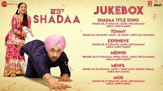 Shadaa Full Movie Audio Jukebox Diljit Dosanjh & Neeru Bajwa