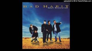 Bad Habit - Every Time I See You