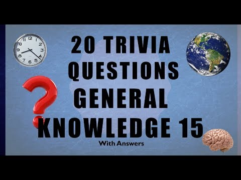 20 Trivia Questions No. 15 (General Knowledge)