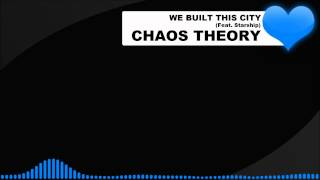 [Dubstep] We Built This City - Chaos Theory