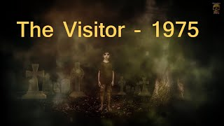 The Visitor - 1975 - (bonus full length version) Terrifying True Supernatural Tale
