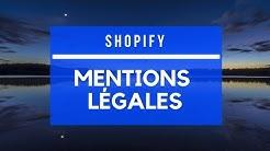 Shopify - Ajouter les mentions légales