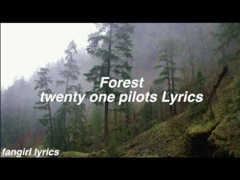 Forest || twenty one pilots Lyrics