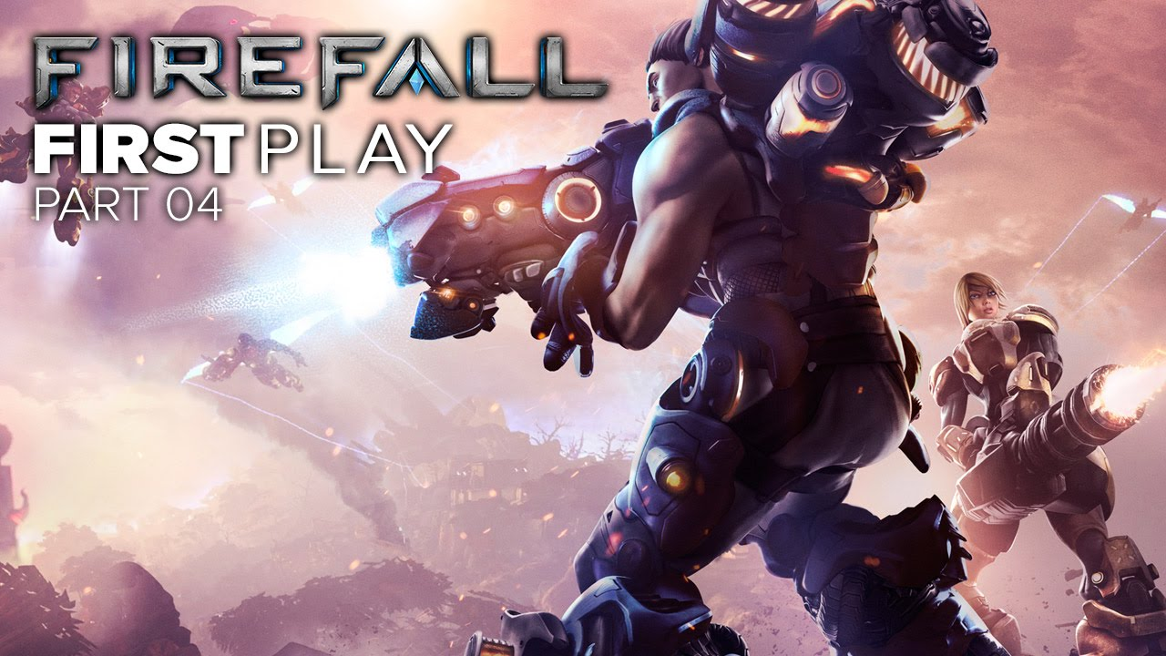 First Play: Firefall - Part 04