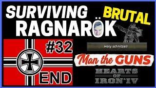 HoI4 - Man The Guns - Challenge Survive BRUTAL Ragnarok! - Part 32 - GERMAN WORLD EMPIRE!!! - END