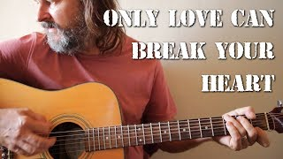 Cover of 'Only Love Can Break Your Heart' by Neil Young.