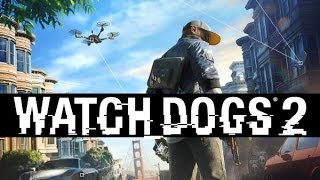 Watch Dogs 2 ч.1