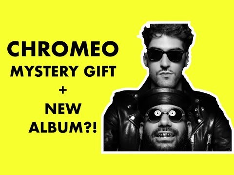 CHROMEO MYSTERY GIFT AND NEW ALBUM