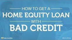 How to Get a Home Equity Loan with Bad Credit | Ask a Lender