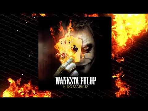 King Markuz -- Wanksta Fulop (R.I.P. Gangster Fulop)