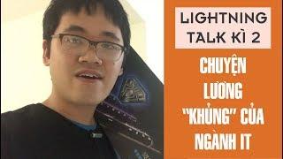 """Lightning Talk Kì 2 - Chuyện lương """"khủng"""" của ngành IT"""