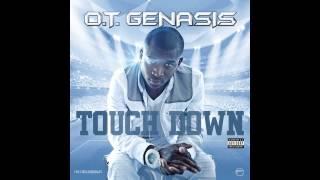 O.T. Genasis - Touchdown